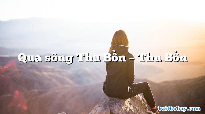 Qua sông Thu Bồn – Thu Bồn