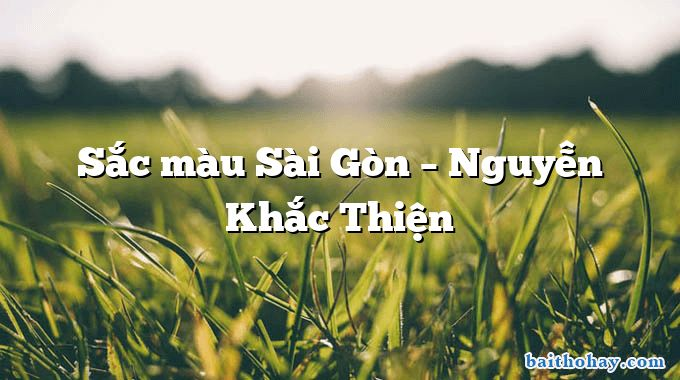 Sắc màu Sài Gòn – Nguyễn Khắc Thiện