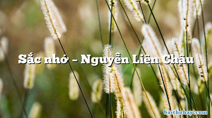 Sắc nhớ  –  Nguyễn Liên Châu