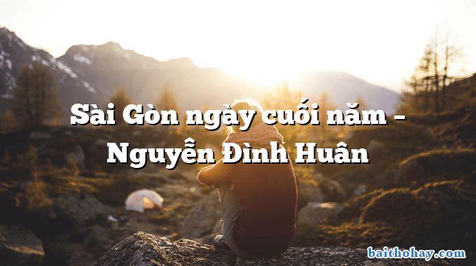Sài Gòn ngày cuối năm – Nguyễn Đình Huân