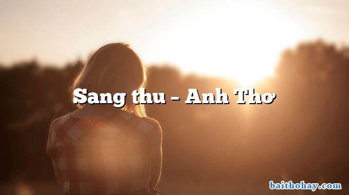 Sang thu – Anh Thơ