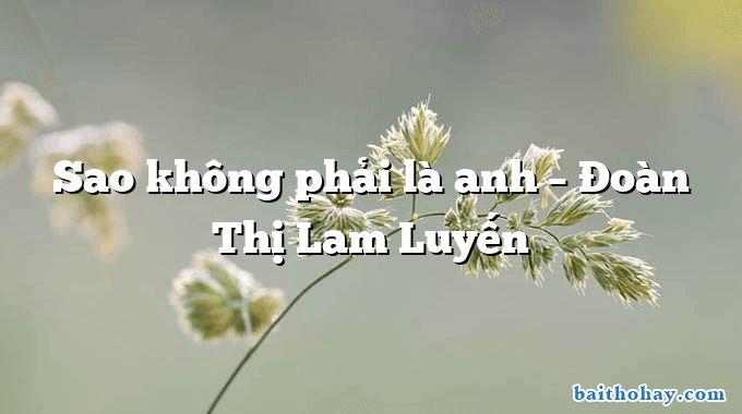 Sao không phải là anh  –  Đoàn Thị Lam Luyến