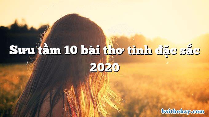 Sưu tầm 10 bài thơ tình đặc sắc 2020