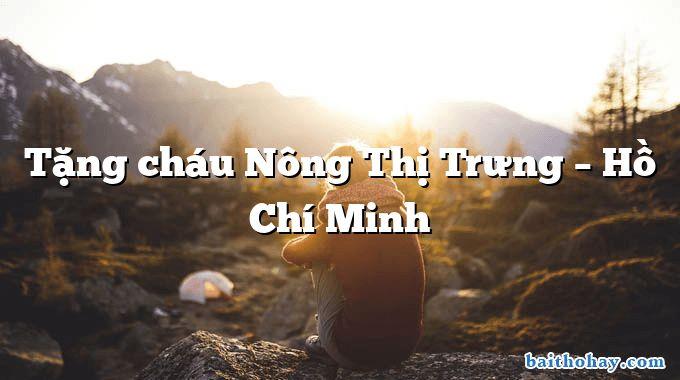 Tặng cháu Nông Thị Trưng – Hồ Chí Minh