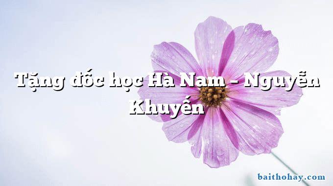 Tặng đốc học Hà Nam – Nguyễn Khuyến