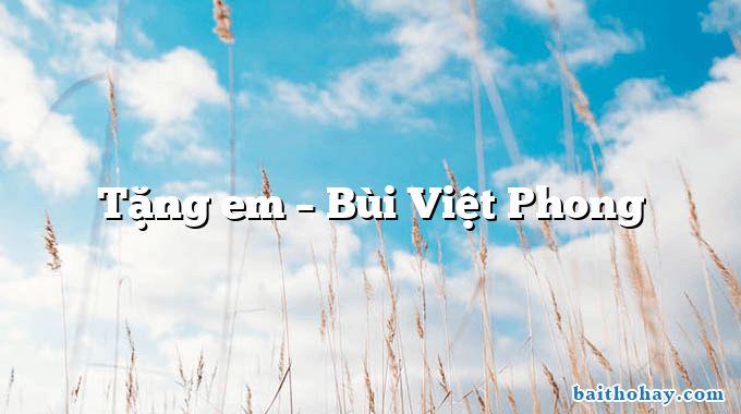 Tặng em  –  Bùi Việt Phong