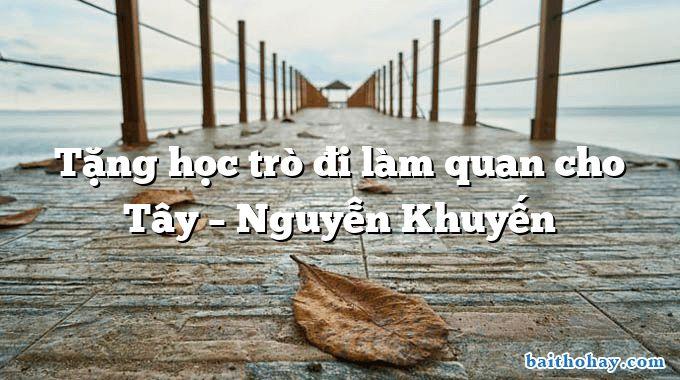tang hoc tro di lam quan cho tay nguyen khuyen - Bạn đến chơi nhà - Nguyễn Khuyến