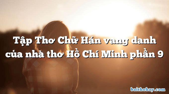 tap tho chu han vang danh cua nha tho ho chi minh phan 9 - Đón tin hoà bình - Trần Hữu Thung