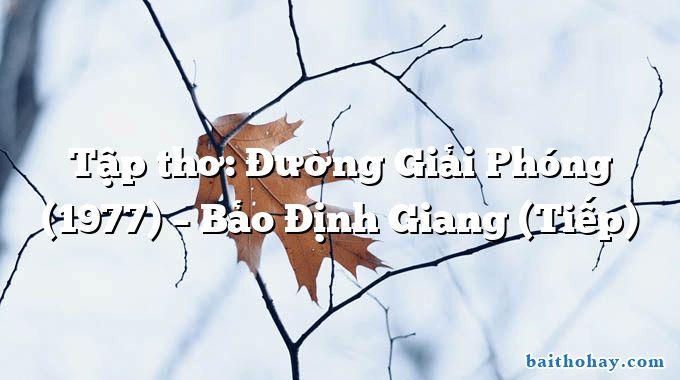 Tập thơ: Đường Giải Phóng (1977) – Bảo Định Giang (Tiếp)