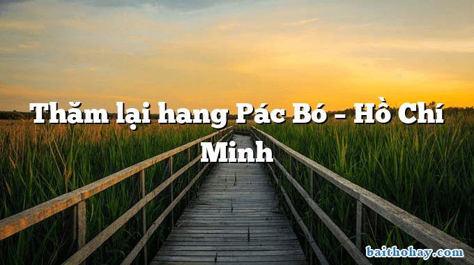 Thăm lại hang Pác Bó – Hồ Chí Minh
