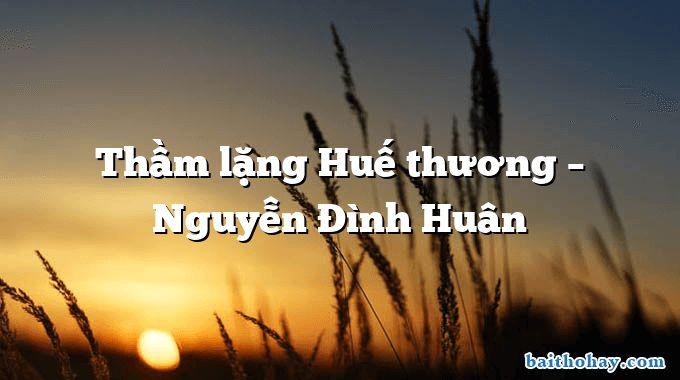 Thầm lặng Huế thương – Nguyễn Đình Huân