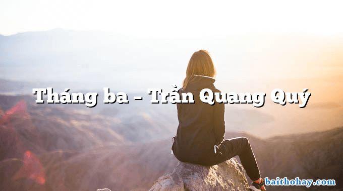Tháng ba  –  Trần Quang Quý