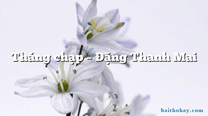 Tháng chạp – Đặng Thanh Mai