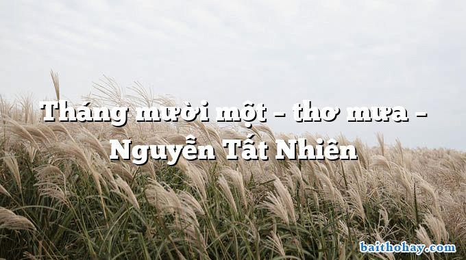 Tháng mười một – thơ mưa – Nguyễn Tất Nhiên