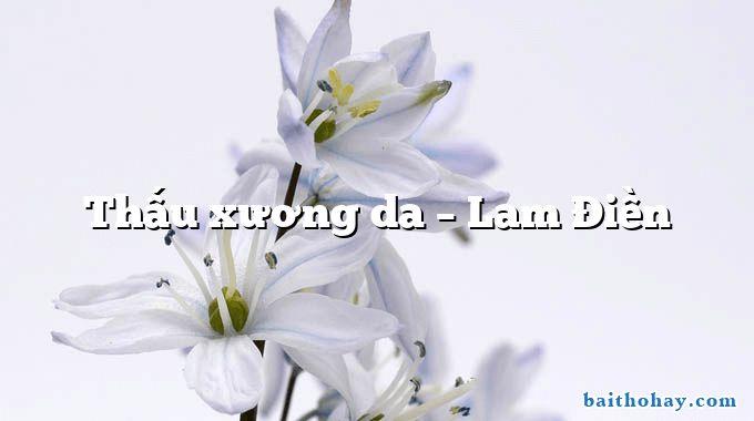 Thấu xương da  –  Lam Điền