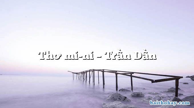 Thơ mi-ni  –  Trần Dần