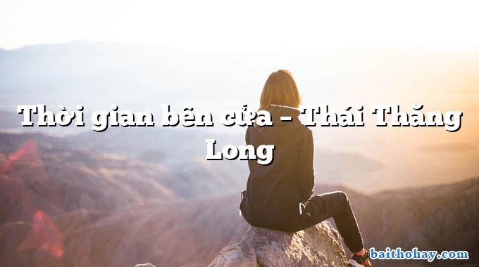 Thời gian bên cửa – Thái Thăng Long