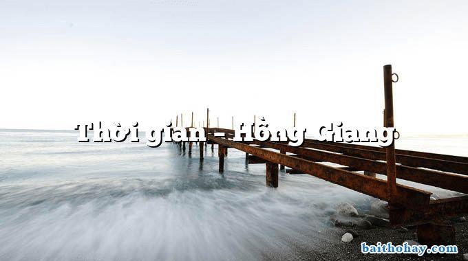 Thời gian – Hồng Giang