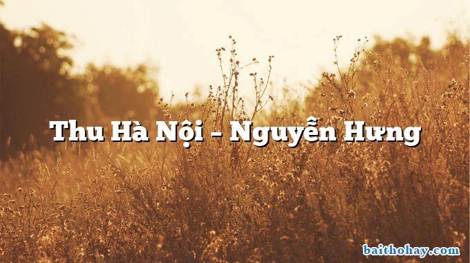 Thu Hà Nội – Nguyễn Hưng