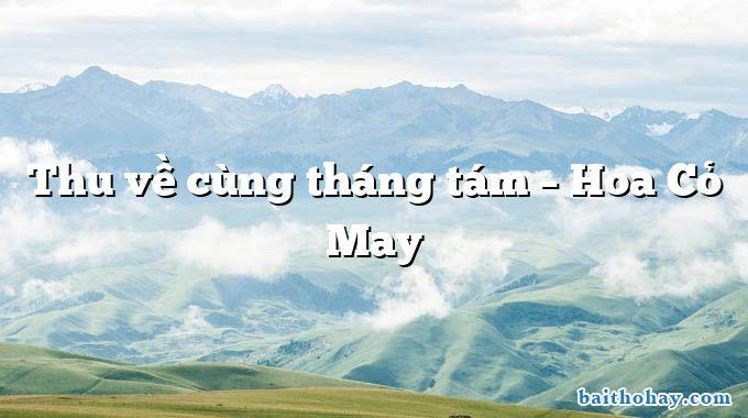 Thu về cùng tháng tám – Hoa Cỏ May