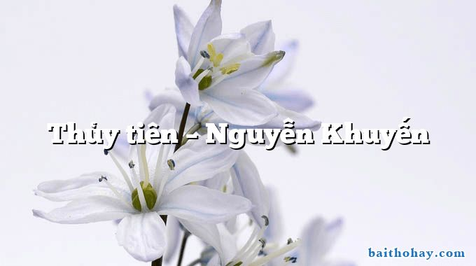 thuy tien nguyen khuyen - Bạn đến chơi nhà - Nguyễn Khuyến