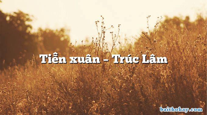 Tiễn xuân – Trúc Lâm