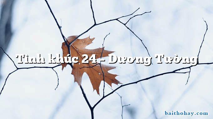 Tình khúc 24  –  Dương Tường