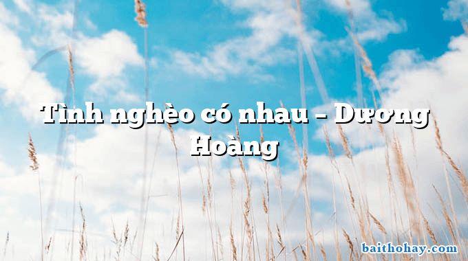 Tình nghèo có nhau – Dương Hoàng