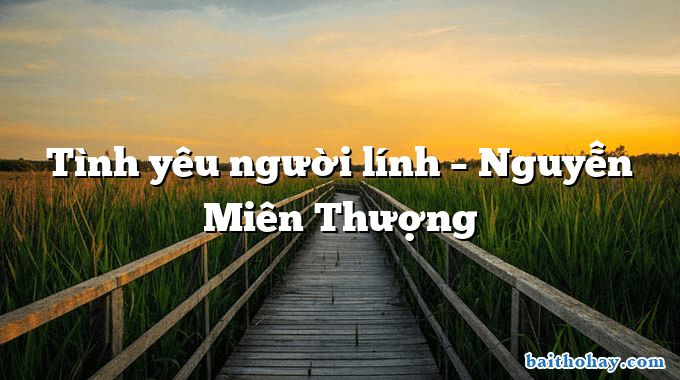 tinh yeu nguoi linh nguyen mien thuong - Nghèo mà vui - Huỳnh Lâm Phong