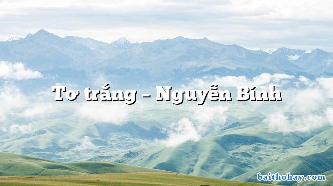 Tơ trắng – Nguyễn Bính