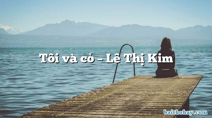 Tôi và cỏ  –  Lê Thị Kim