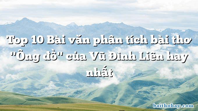 top 10 bai van phan tich bai tho ong do cua vu dinh lien hay nhat - Ông đồ - Vũ Đình Liên