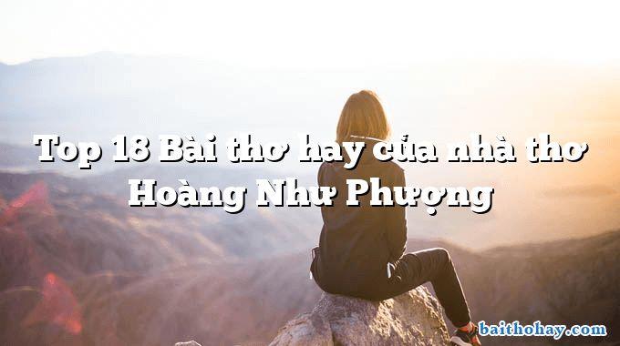 Top 18 Bài thơ hay của nhà thơ Hoàng Như Phượng