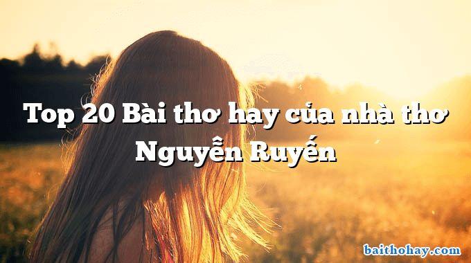 Top 20 Bài thơ hay của nhà thơ Nguyễn Ruyến