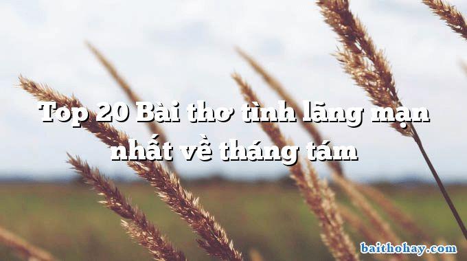 top 20 bai tho tinh lang man nhat ve thang tam - Đón tin hoà bình - Trần Hữu Thung