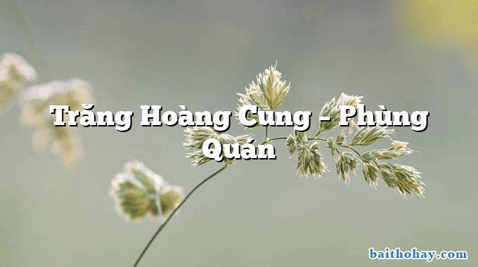 Trăng Hoàng Cung  –  Phùng Quán