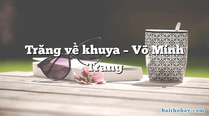 Trăng về khuya  –  Võ Minh Trang