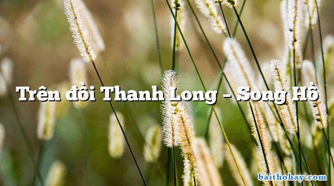 Trên đồi Thanh Long  –  Song Hồ