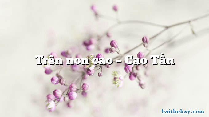 Trên non cao  –  Cao Tần