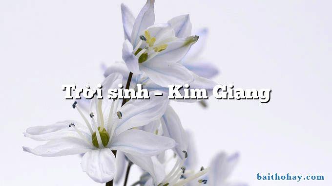 Trời sinh – Kim Giang
