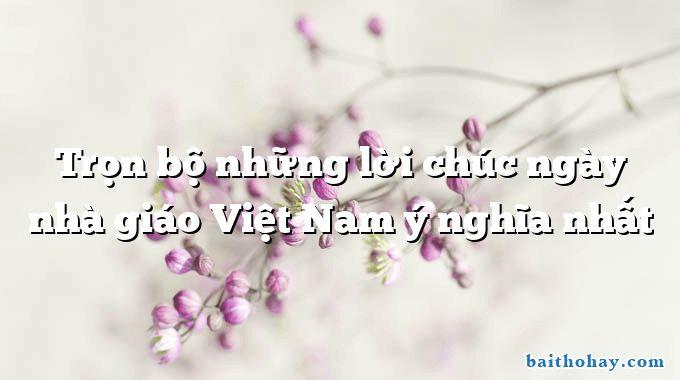 tron bo nhung loi chuc ngay nha giao viet nam y nghia nhat - Đón tin hoà bình - Trần Hữu Thung