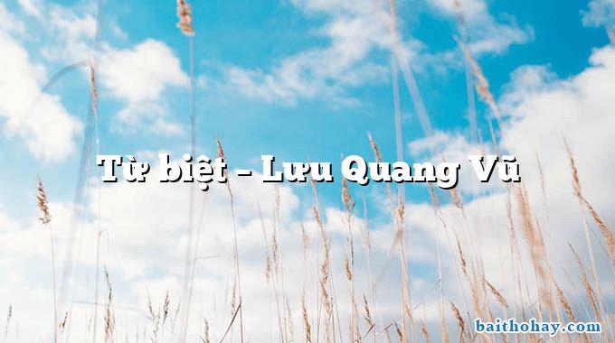 Từ biệt  –  Lưu Quang Vũ