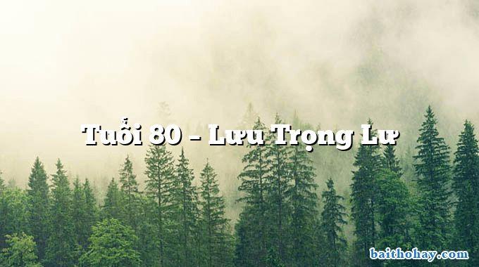 tuoi 80 luu trong lu - Nắng mới - Lưu Trọng Lư