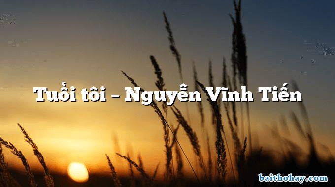 Tuổi tôi  –  Nguyễn Vĩnh Tiến