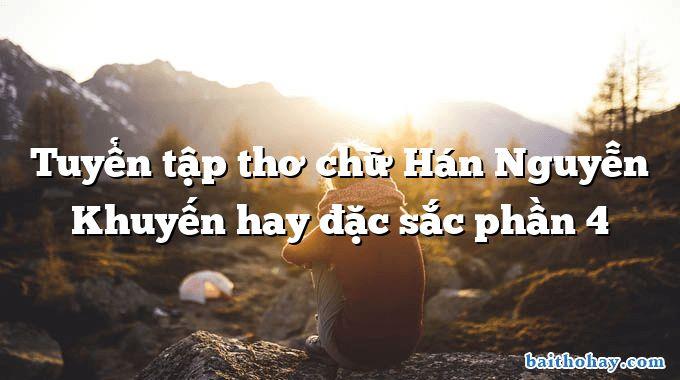Tuyển tập thơ chữ Hán Nguyễn Khuyến hay đặc sắc phần 4