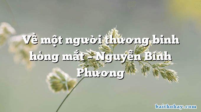 Về một người thương binh hỏng mắt  –  Nguyễn Bình Phương