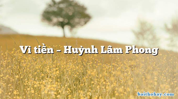 Vì tiền – Huỳnh Lâm Phong
