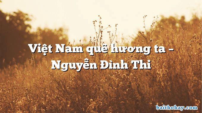Việt Nam quê hương ta  –  Nguyễn Đình Thi