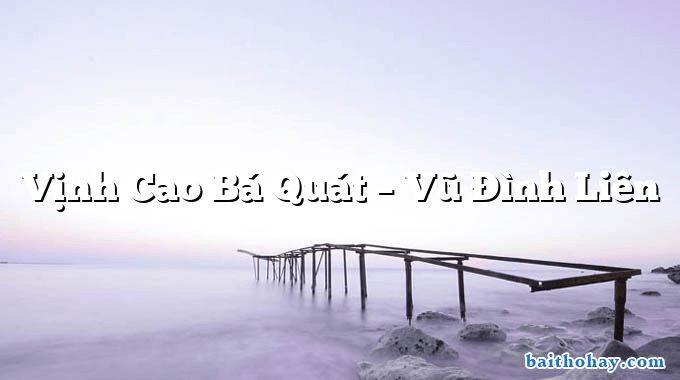 Vịnh Cao Bá Quát – Vũ Đình Liên