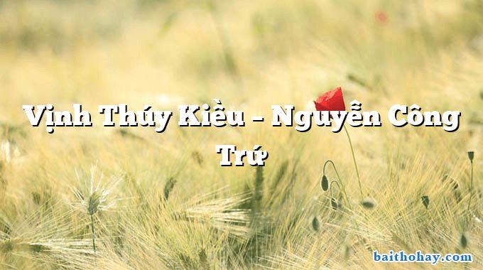 Vịnh Thúy Kiều – Nguyễn Công Trứ